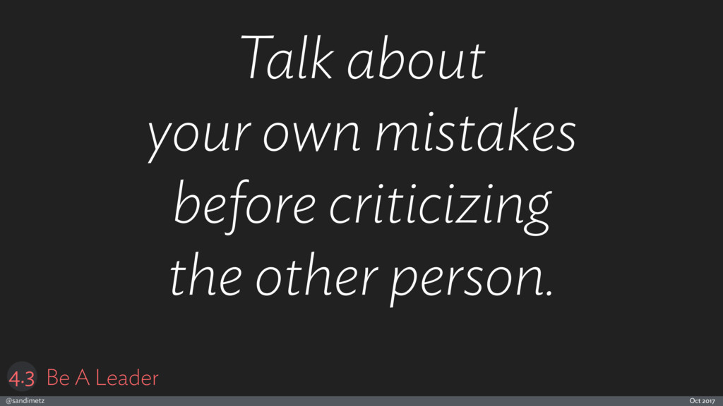 @sandimetz Oct 2017 Talk about your own mistake...