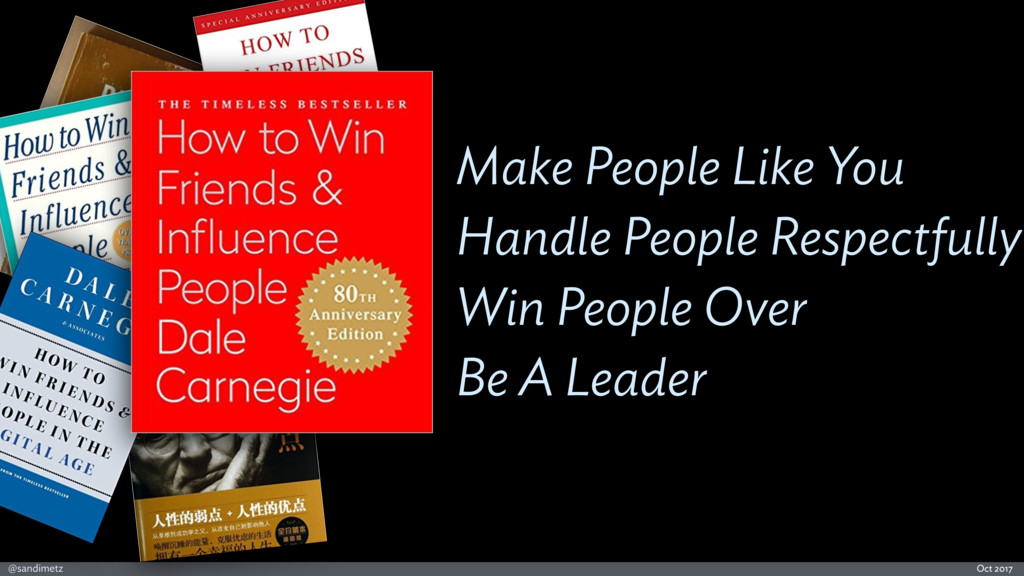 @sandimetz Oct 2017 Make People Like You Handle...