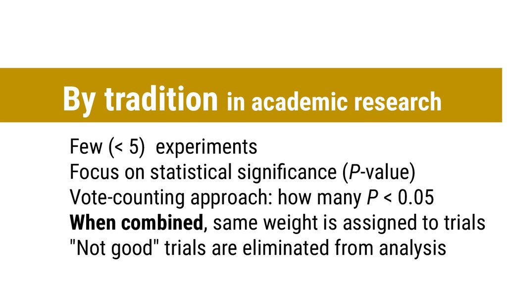 Few (< 5) experiments Focus on statistical sign...