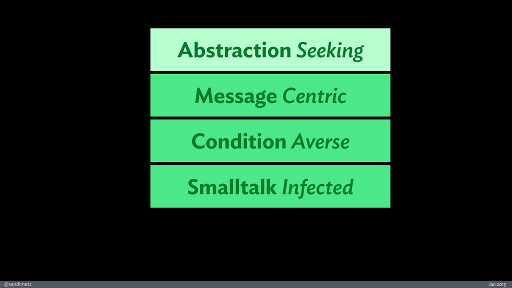 Jan 2015 @sandimetz Smalltalk Infected Conditio...