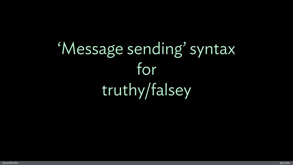 Jan 2015 @sandimetz 'Message sending' syntax fo...