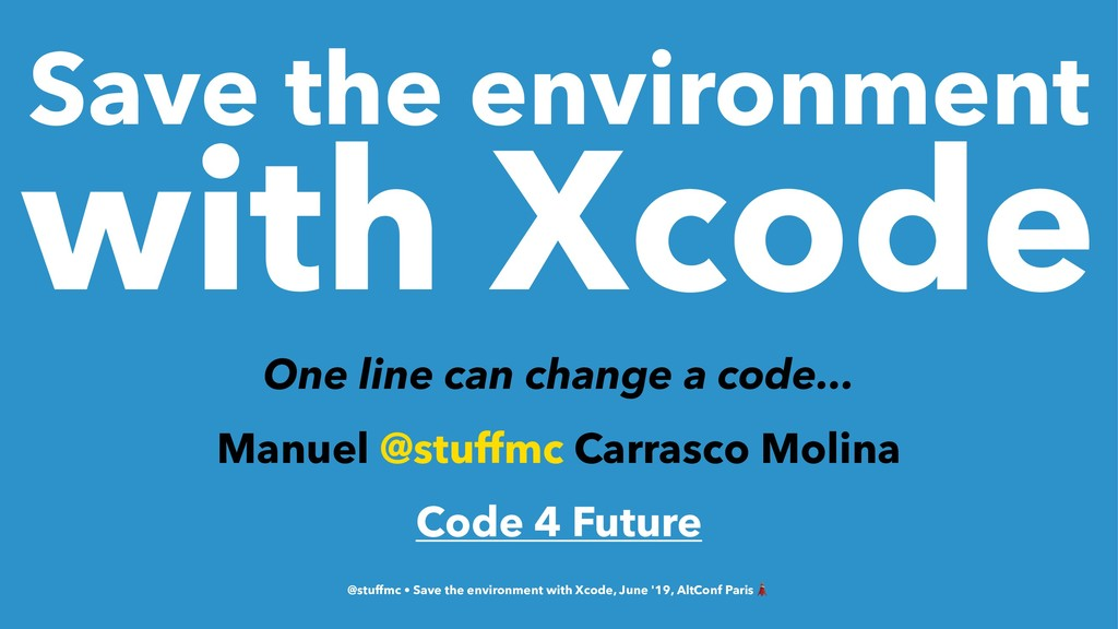 Save the environment with Xcode One line can ch...