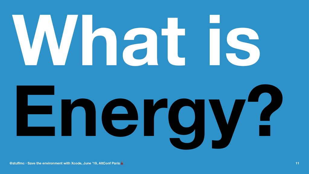 What is Energy? @stuffmc • Save the environment ...