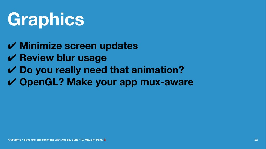 Graphics ✔ Minimize screen updates ✔ Review blu...