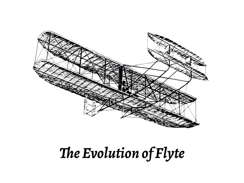 The Evolution of Flyte