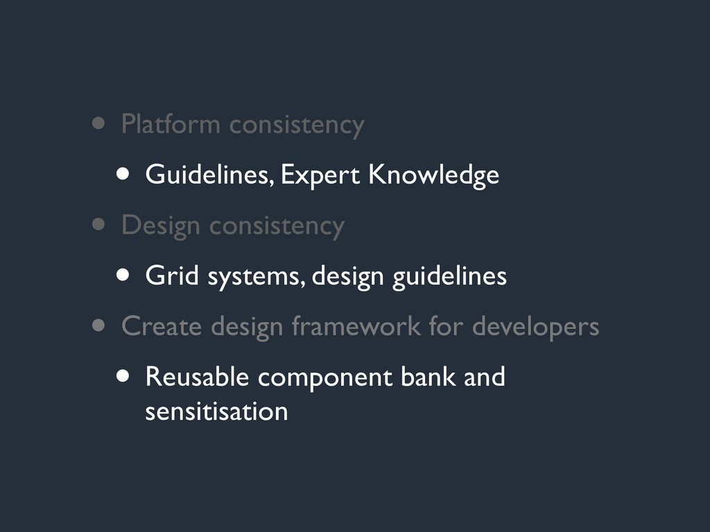 • Platform consistency • Guidelines, Expert Kno...