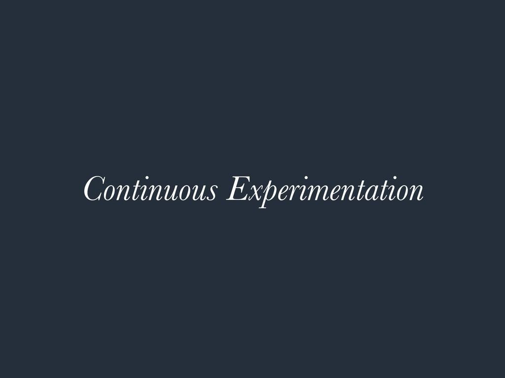 Continuous Experimentation