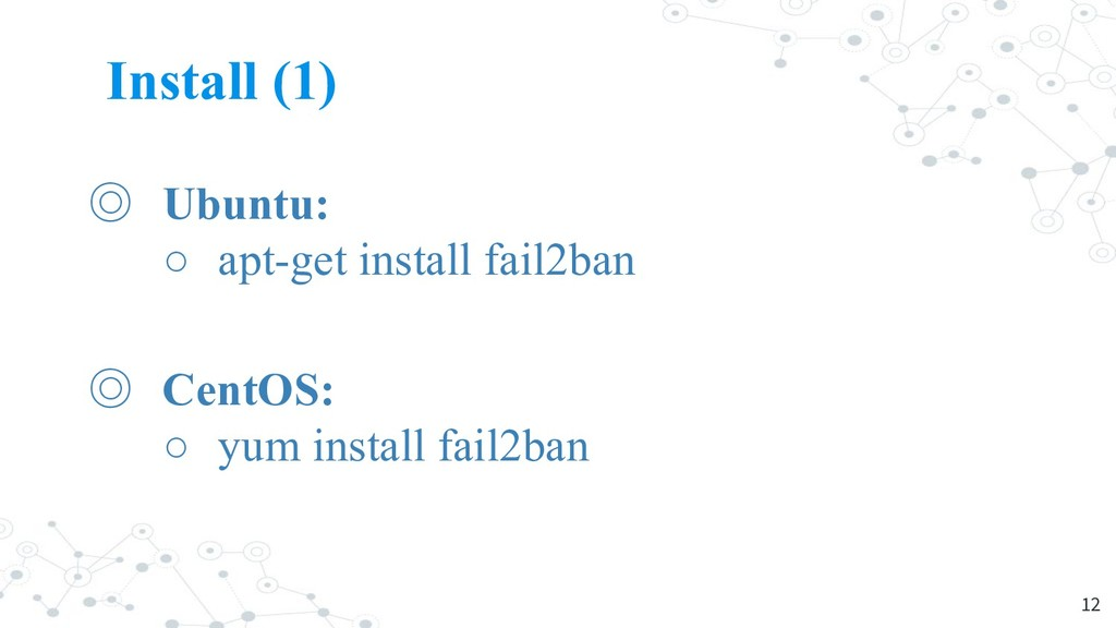 Install (1) ◎ Ubuntu: ○ apt-get install fail2ba...