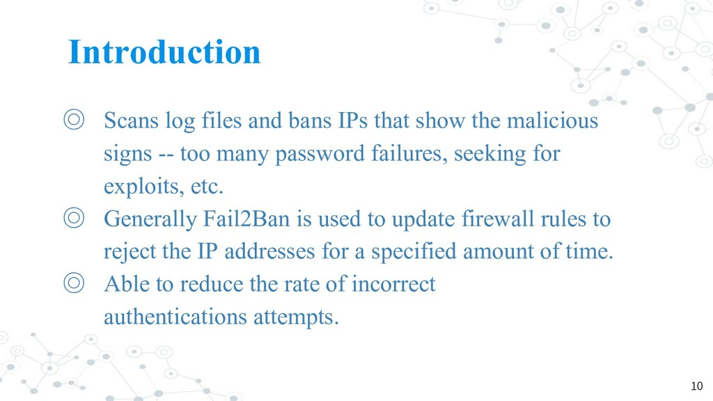 Introduction ◎ Scans log files and bans IPs tha...