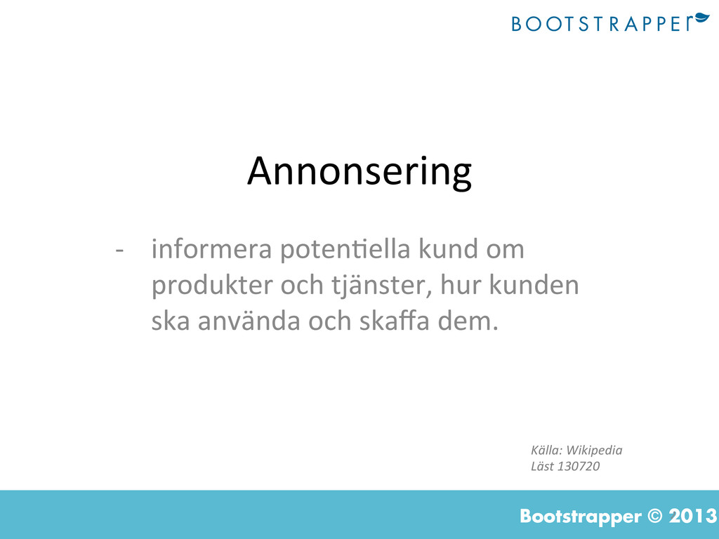 2  Bootstrapper © 2013 Annonsering  -‐ ...