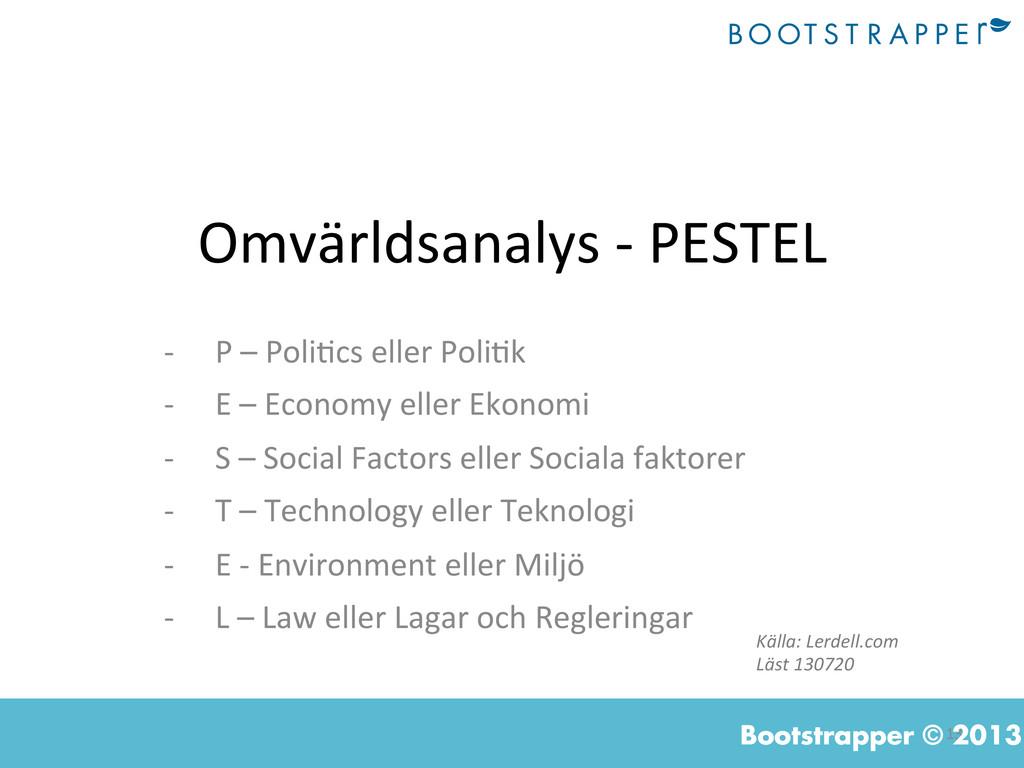 13  Bootstrapper © 2013 Omvärldsanalys -...