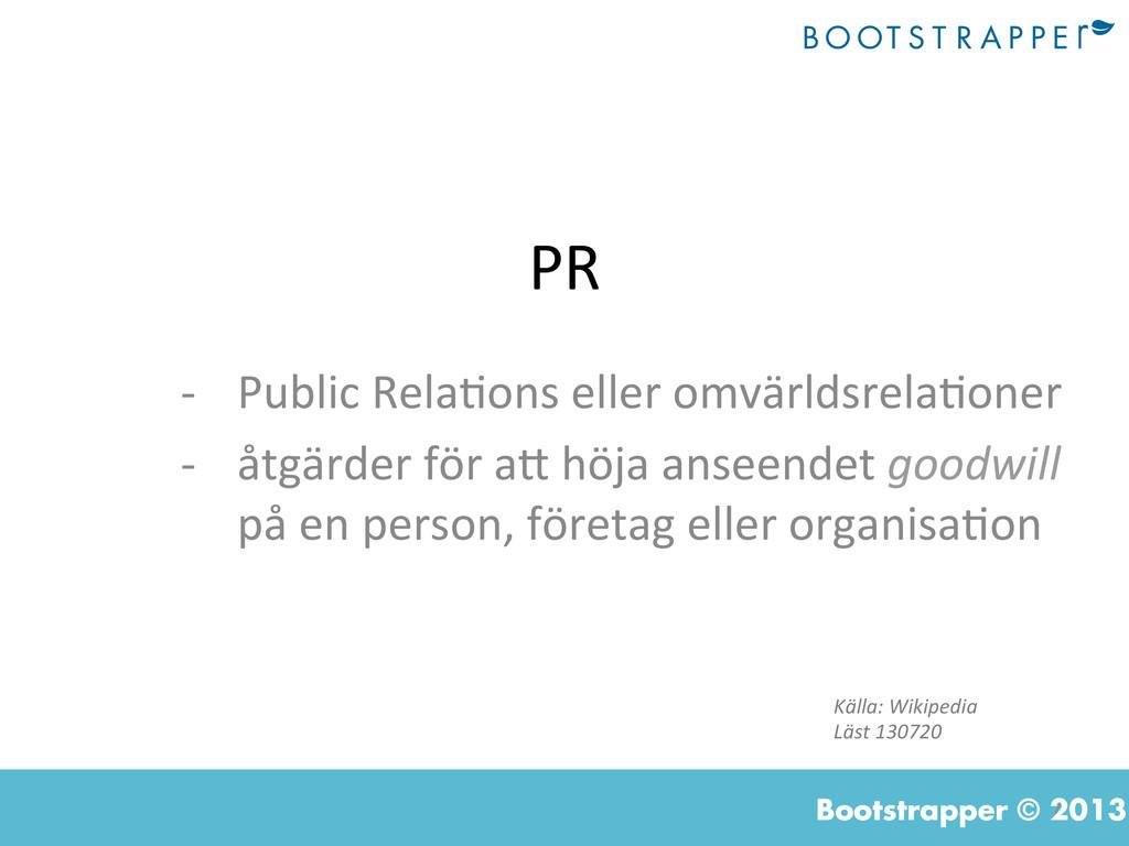 7  Bootstrapper © 2013 PR  -‐ Public ...