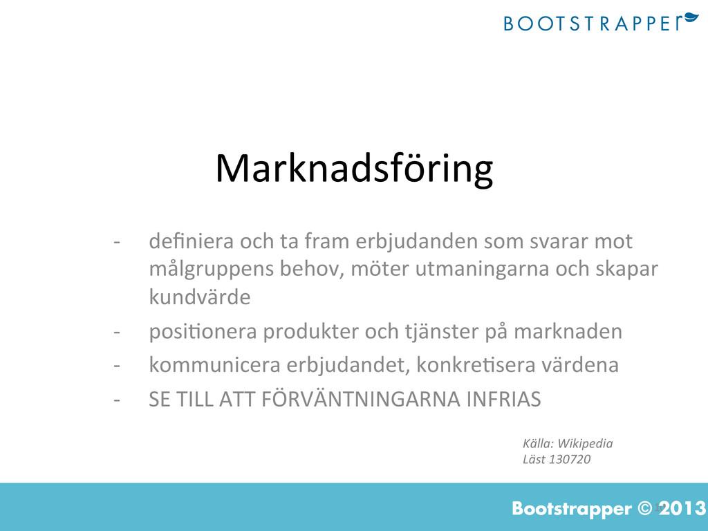 10  Bootstrapper © 2013 Marknadsföring  -...