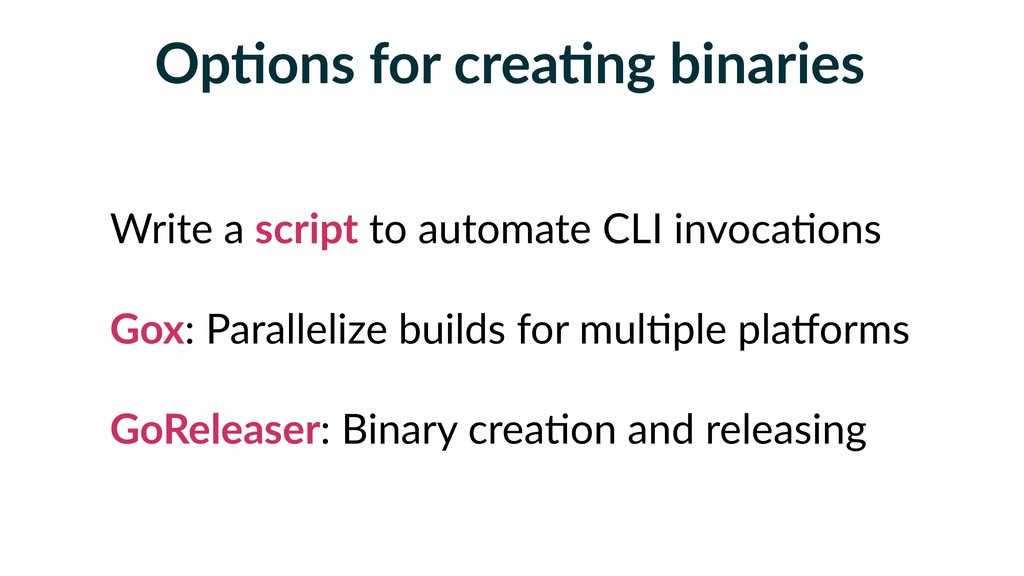 OpFons for creaFng binaries Write a script to a...