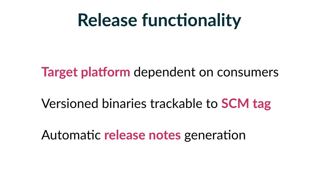 Release funcFonality Target plaRorm dependent o...