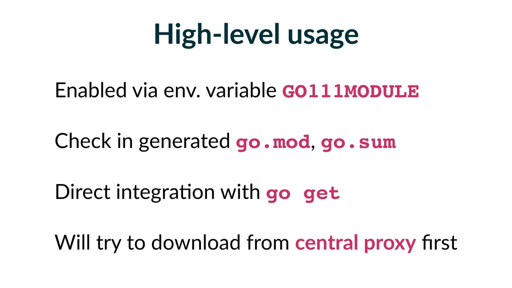High-level usage Enabled via env. variable GO11...