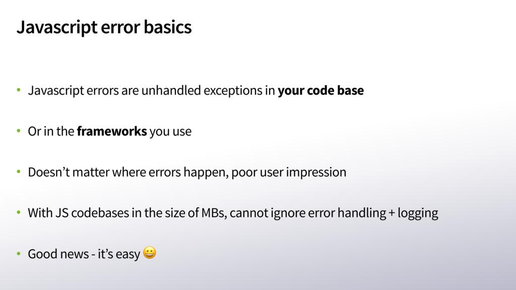 Javascript error basics • Javascript errors are...