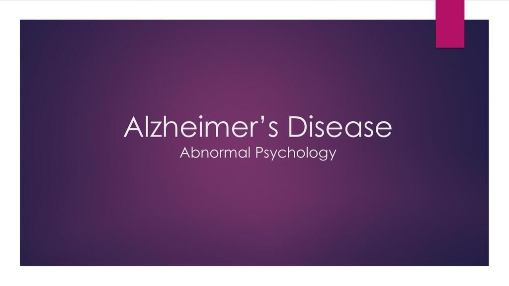 Alzheimer's Disease Abnormal Psychology