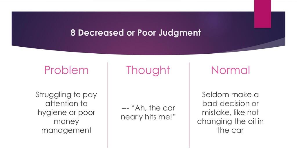 8 Decreased or Poor Judgment Problem Struggling...