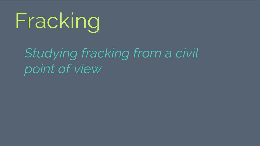 Fracking Studying fracking from a civil point o...