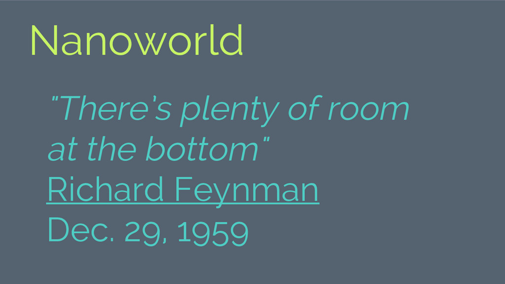 "Nanoworld ""There's plenty of room at the bottom..."