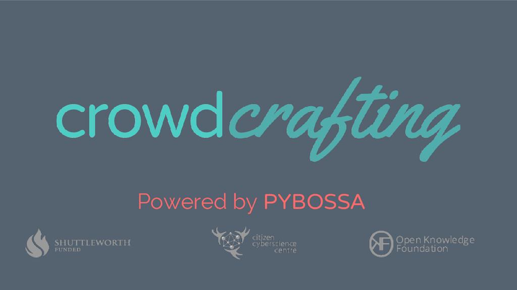Powered by PYBOSSA