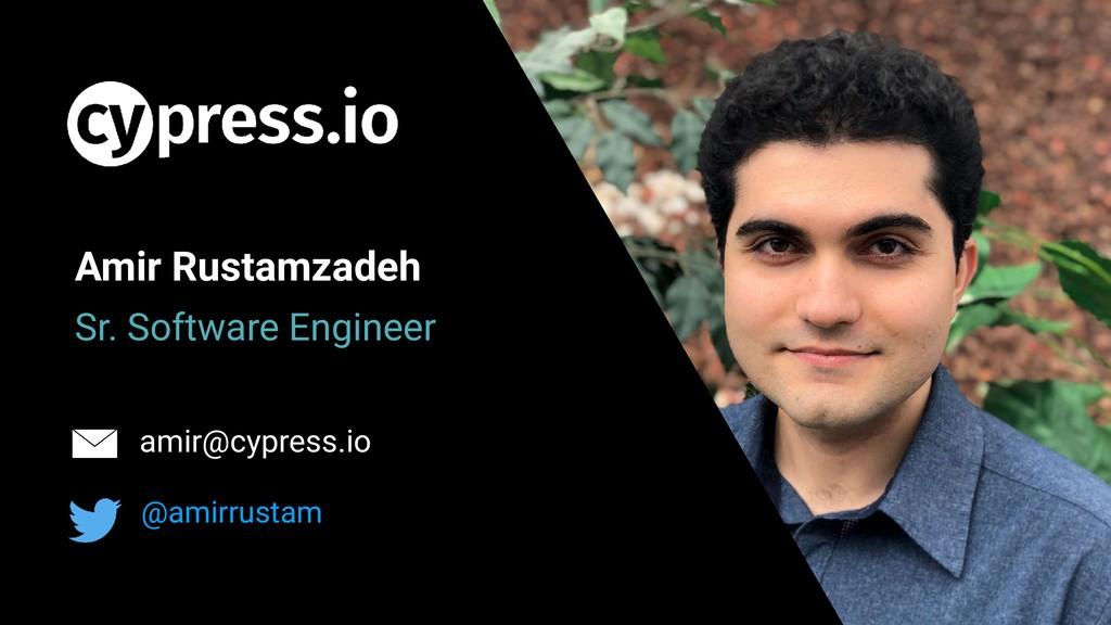 Sr. Software Engineer @amirrustam Amir Rustamza...