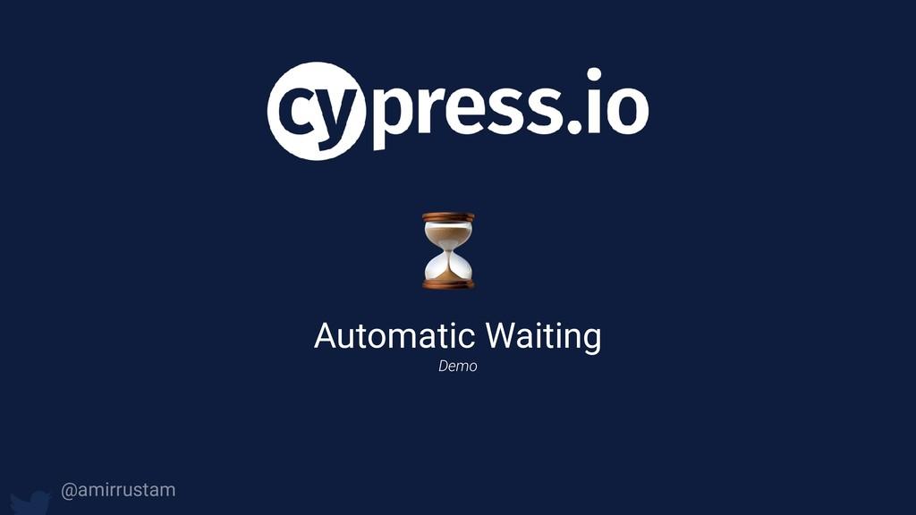 ⏳ Automatic Waiting Demo @amirrustam