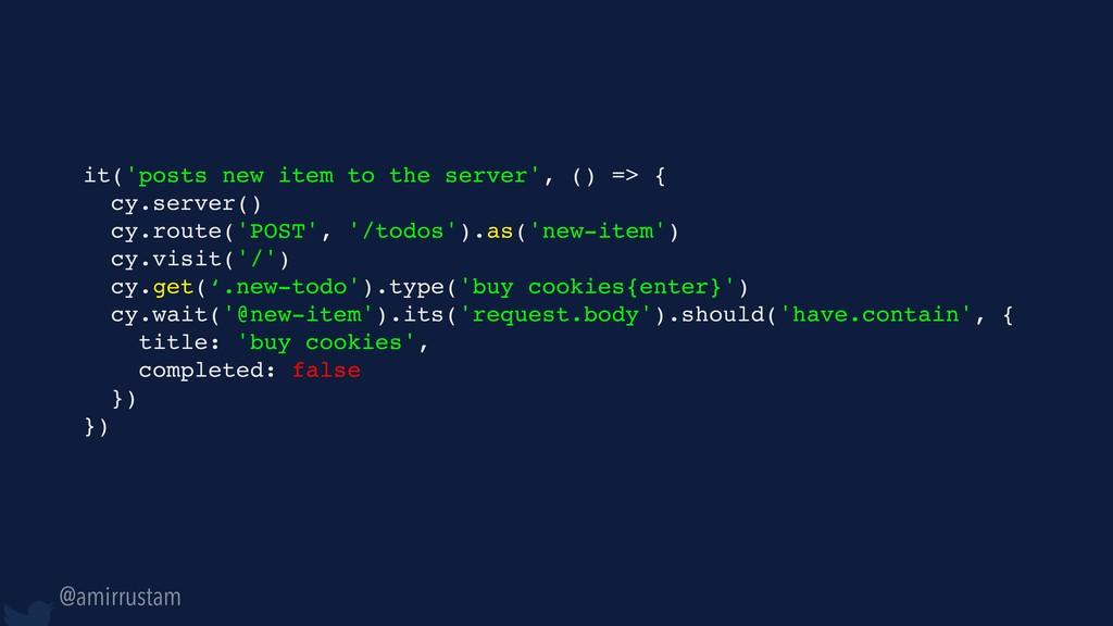 @amirrustam it('posts new item to the server', ...
