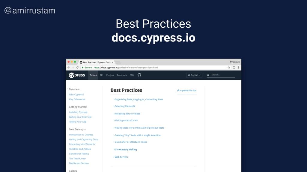 Best Practices docs.cypress.io @amirrustam