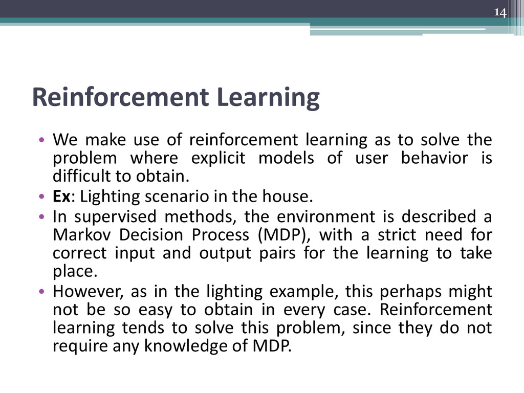 Reinforcement Learning • We make use of reinfor...