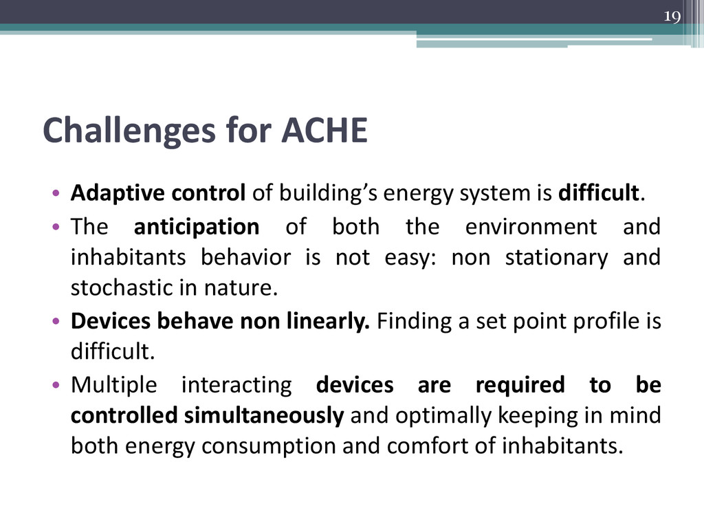 Challenges for ACHE • Adaptive control of build...
