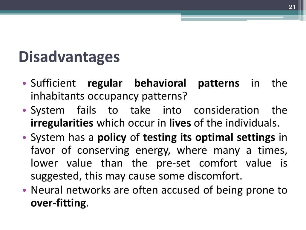 Disadvantages • Sufficient regular behavioral p...