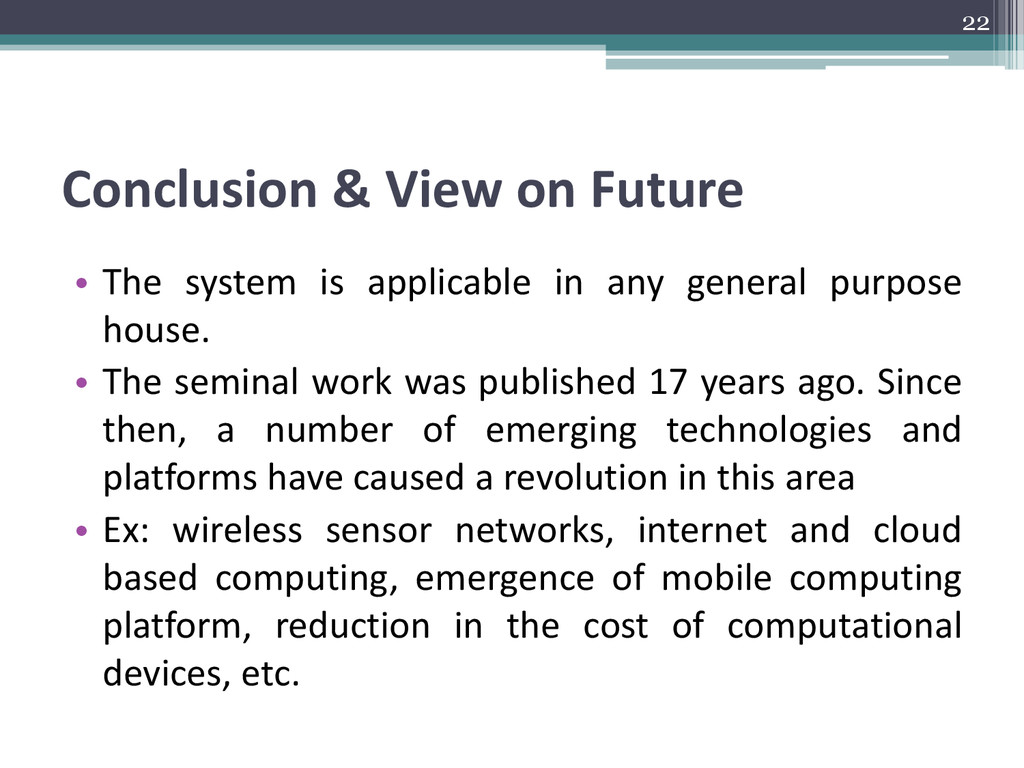 Conclusion & View on Future • The system is app...