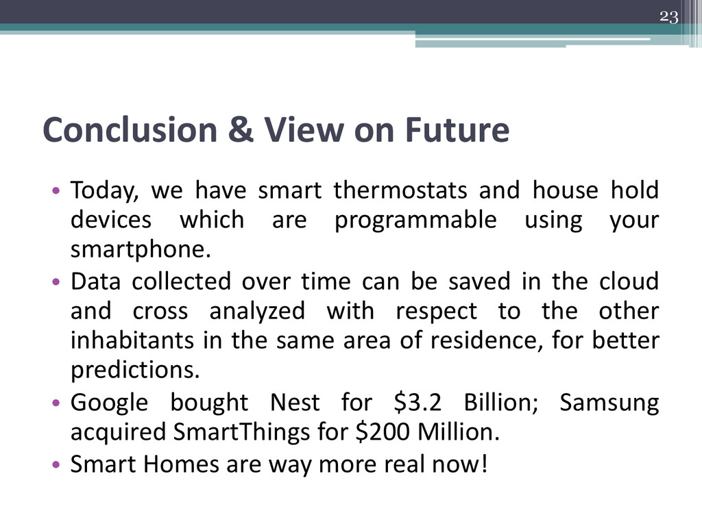 Conclusion & View on Future • Today, we have sm...