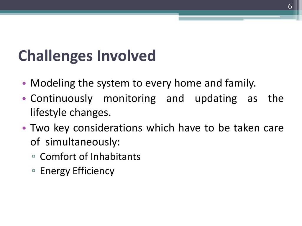Challenges Involved • Modeling the system to ev...