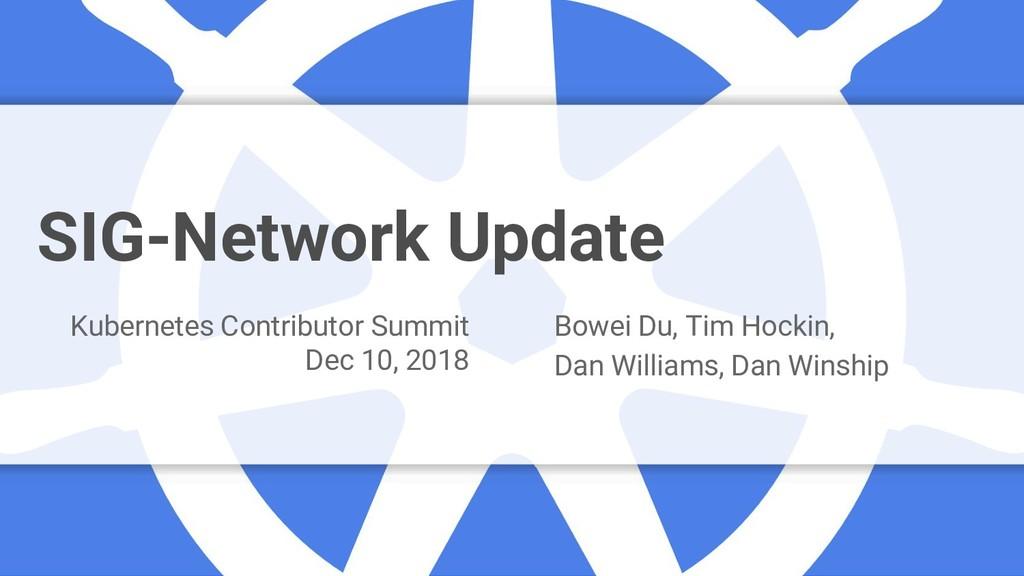 Google Cloud Platform SIG-Network Update Kubern...