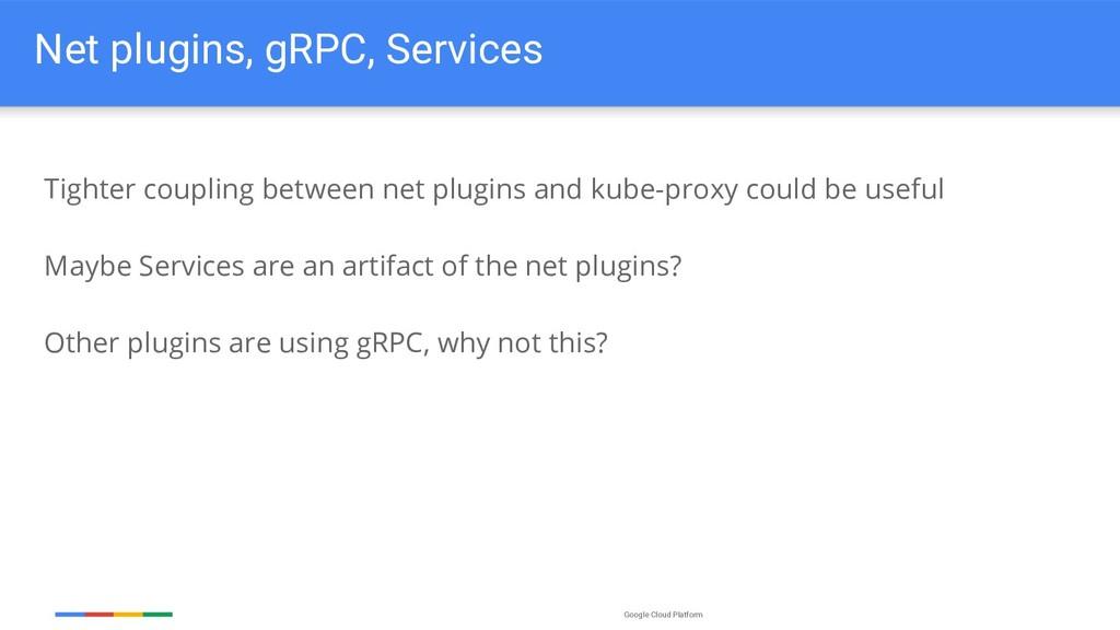 Google Cloud Platform Net plugins, gRPC, Servic...