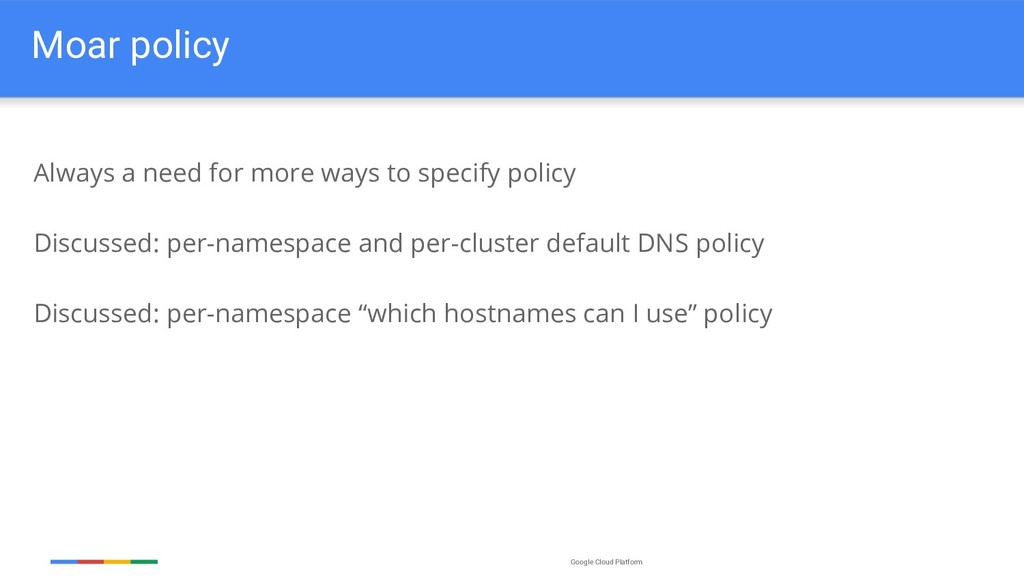 Google Cloud Platform Moar policy Always a need...