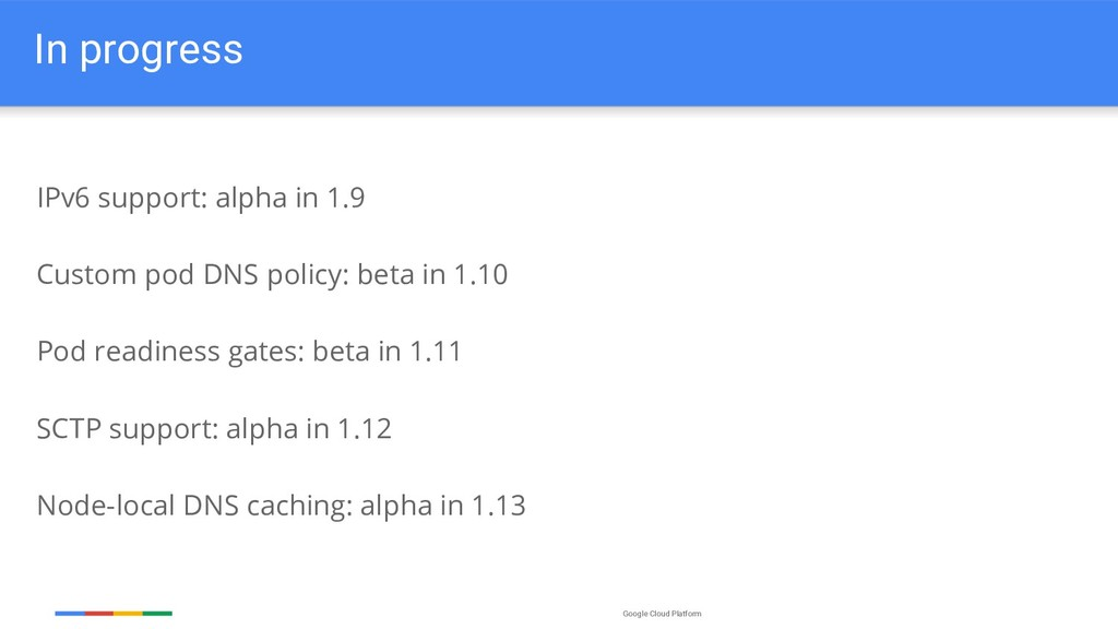 Google Cloud Platform In progress IPv6 support:...