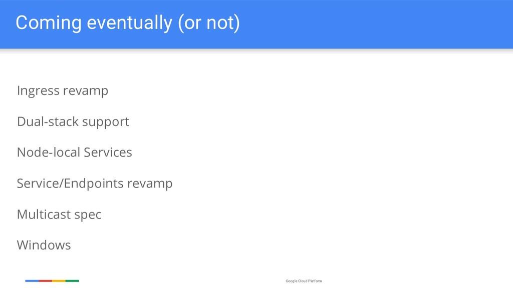 Google Cloud Platform Coming eventually (or not...