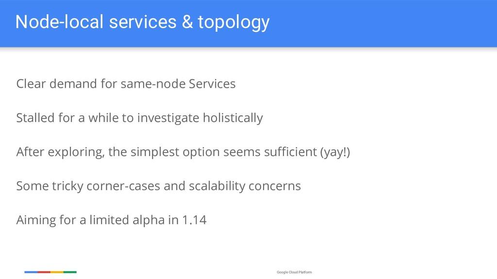 Google Cloud Platform Node-local services & top...