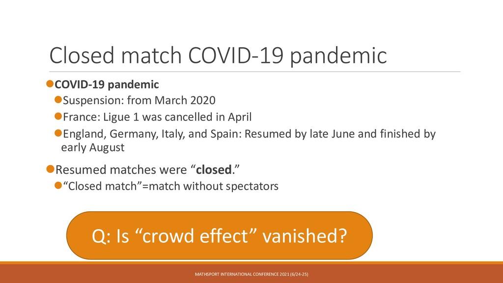 Closed match COVID-19 pandemic ⚫COVID-19 pandem...
