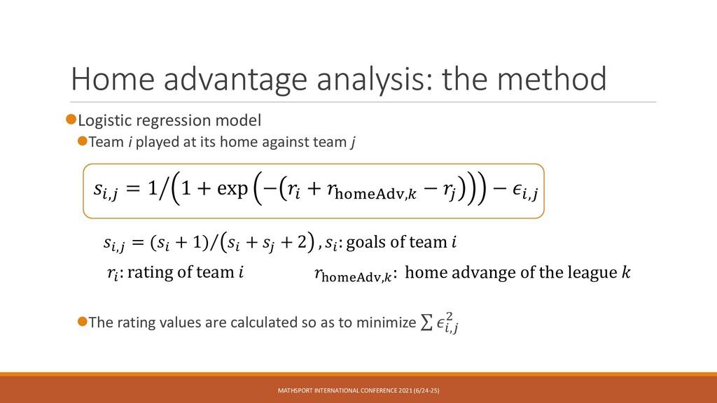 Home advantage analysis: the method ⚫Logistic r...