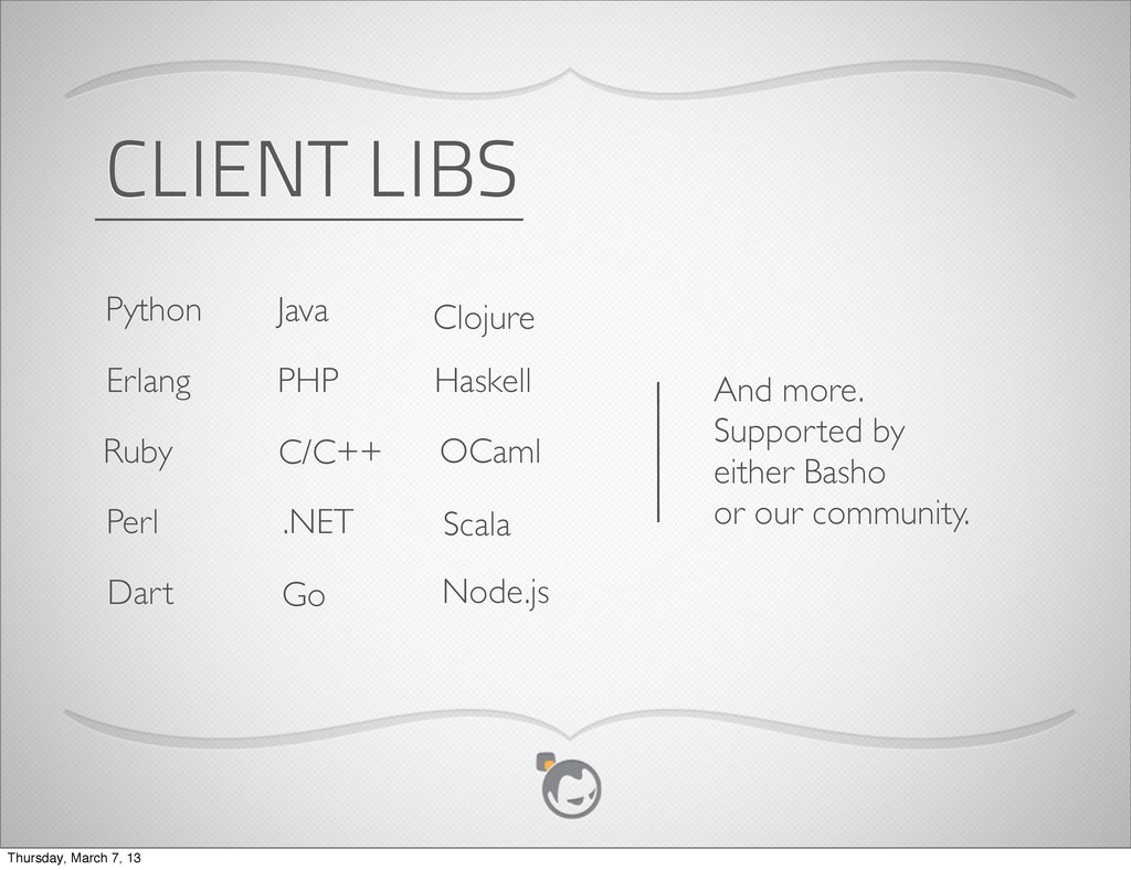 CLIENT LIBS Python Ruby PHP OCaml Java Perl Erl...