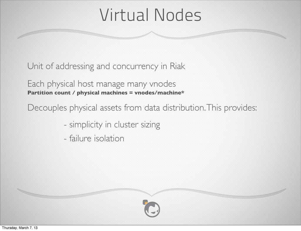 Virtual Nodes Unit of addressing and concurrenc...