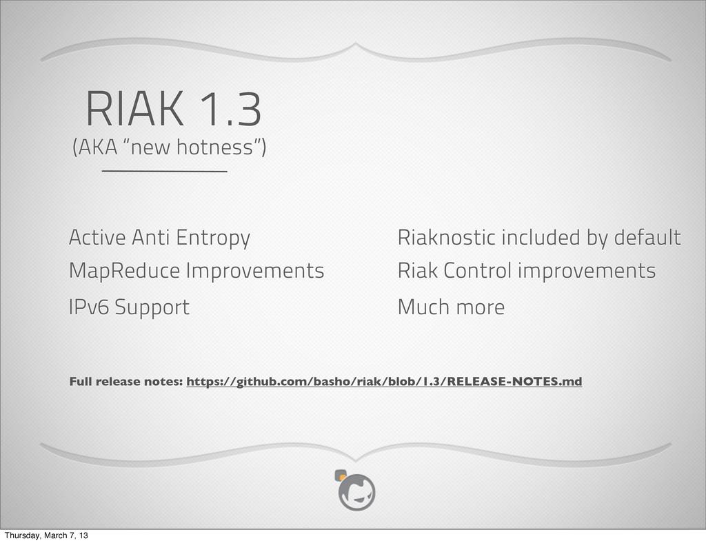"RIAK 1.3 (AKA ""new hotness"") Active Anti Entrop..."