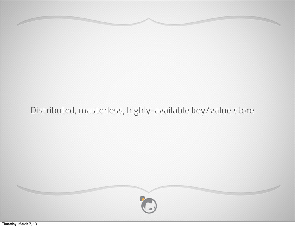 Distributed, masterless, highly-available key/v...