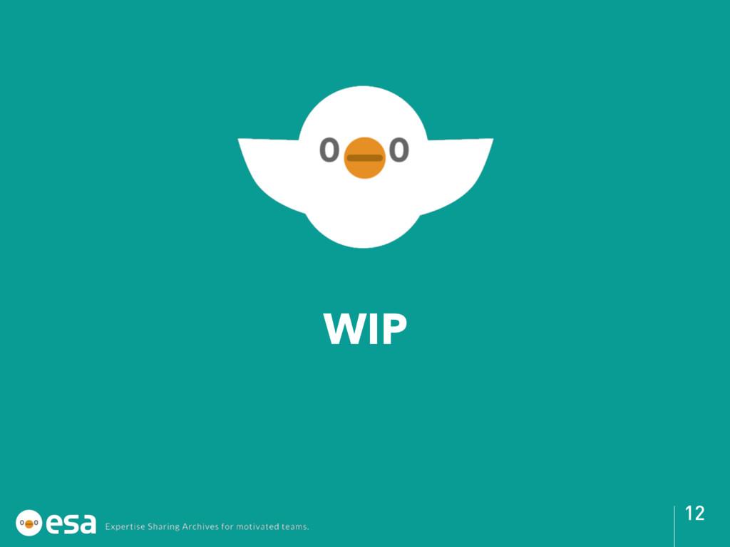 WIP 12