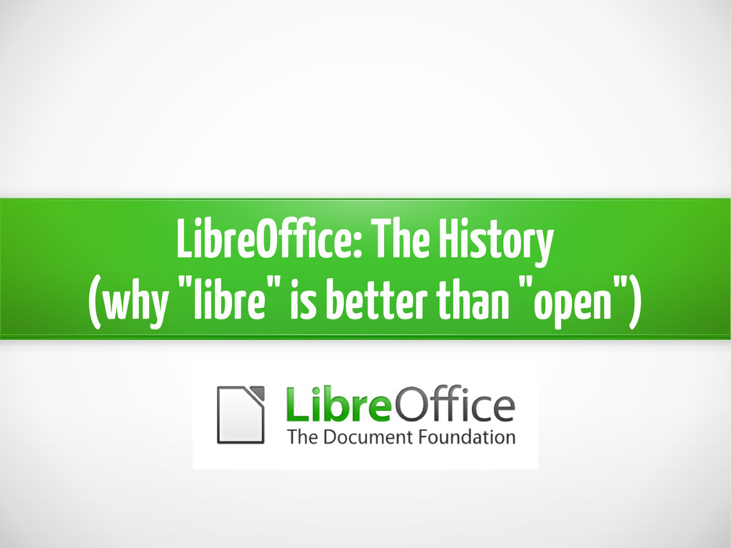"""LibreOffice: The History (why """"libre"""" is better..."""
